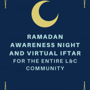 Ramadan Awareness Night and Virtual Iftar for the Entire L&C Community