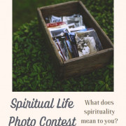 Spiritual Life Photo Contest  What does Spiritual Life mean to you?  Submit a personal photo and ...