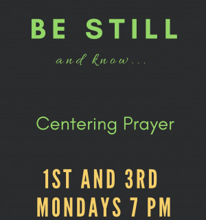Centering Prayer on first and third Mondays in the Chapel