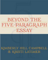 moving beyond the 5-paragraph essay How could we move students beyond the five-paragraph formula how could we  change the focus of essays about literature to developing an argument and.