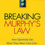 Segerstrom Breaking Murphy's Law: How Optimists Get What They Want From Life–and Pessimists Can Too