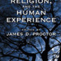 Proctor Science, Religion, and the Human Experience