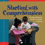 Shagoury, Cunningham Starting with Comprehension: Reading Strategies for the Youngest Learners