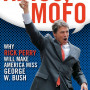 Jason Stanford Adios, Mofo: Why Rick Perry Will Make America Miss George W. Bush.