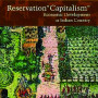 "Miller Reservation ""Capitalism"": Economic Development in Indian Country"