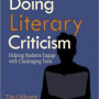 Gillespie Doing Literary Criticism: Helping Students Engage With Challenging Texts