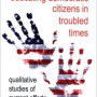 Bixby Educating Democratic Citizens in Troubled Times: Qualitative Studies of Current Efforts