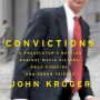Kroger Convictions: A Prosecutor's Battles Against Mafia Killers, Drug Kingpins, and Enron Thieves