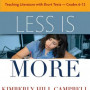 Kimberly Hill Campbell Less Is More: Teaching Literature With Short Texts, Grades 6-12