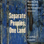 Cynthia Cumfer Separate Peoples, One Land: The Minds of Cherokees, Vlacks, and Whites on the Tennessee Frontier
