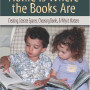 Ruth Shagoury Home Is Where the Books Are: Creating Literate Spaces, Choosing Books, and Why It M...