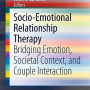 Socio-Emotional Relationship Therapy: Bridging Emotion, Societal Context, and Couple Interaction