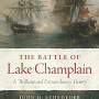 "A Battle of Lake Champlain: A ""Brilliant and Extraordinary Victory"""