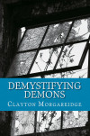 Demystifying Demons: Rethinking Who and What We Are
