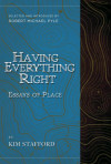 Having Everything Right: Essays of Place (30th anniversary edition)