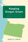 Keeping Oregon Green: Livability, Stewardship, and the Challenges of Growth, 1960–1980