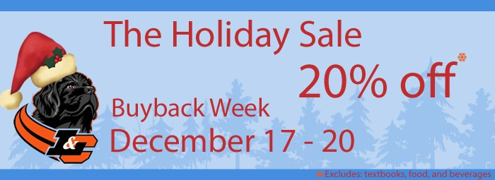 20% Off<br /> December 17 - 20<br /> Offer excludes: textbooks, food, and beverages